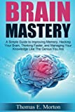 img - for Brain Mastery: A Simple Guide to Improving Memory, Hacking Your Brain, Thinking book / textbook / text book