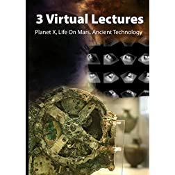 3 Virtual Lectures: Planet X, Life On Mars, Ancient Technology