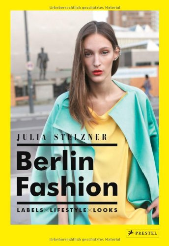 Berlin Fashion: Labels-Lifestyle-Looks