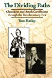img - for The Dividing Paths: Cherokees and South Carolinians through the Era of Revolution by Tom Hatley (1995-05-18) book / textbook / text book