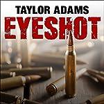 Eyeshot | Taylor Adams