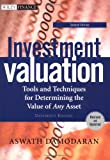 Investment Valuation: Tools and Techniques for Determining the Value of Any Asset, Second Edition, University Edition (0471414905) by Aswath Damodaran