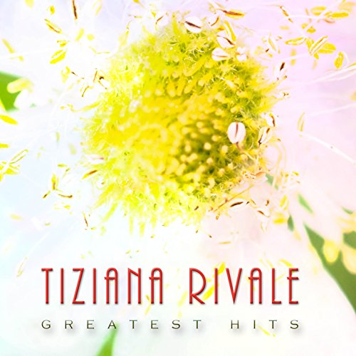 Tiziana rivale (Greatest hits)