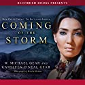 Coming of the Storm (       UNABRIDGED) by W. Michael Gear, Kathleen O'Neal Gear Narrated by Kevin Orton
