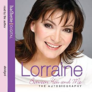 Lorraine: Between You and Me Audiobook
