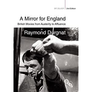 A Mirror for England: British Movies from Austerity to Affluence (Bfi Silver) Raymond Durgnat
