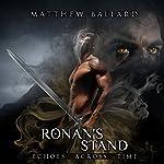 Ronan's Stand: Echoes Across Time, Book 4   Matthew Ballard