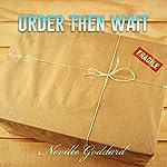 Order - Then Wait: Neville Goddard Lectures | Neville Goddard