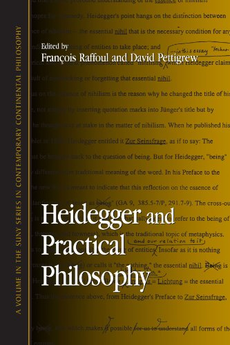 Heidegger and Practical Philosophy (Suny Series in Contemporary Continental Philosophy)
