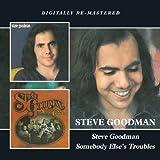 Steve Goodman/Somebody Else's Troubles (2in1)