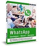 WhatsApp - Einsteigen, Nutzen, Umzieh...