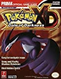 Pokemon XD - Gale of Darkness: The Official Strategy Guide (Prima Official Game Guides) James Hogwood