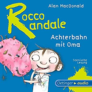Achterbahn mit Oma (Rocco Randale 4) Hörbuch
