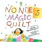 Nonie's Magic Quilt   Anita Vachharajani