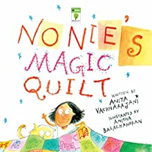 Nonie's Magic Quilt (       UNABRIDGED) by Anita Vachharajani Narrated by Seetal Iyer