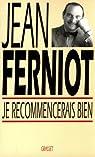 Je recommencerais bien par Ferniot