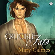 Crucible of Fate: Change of Heart Book 4 | Mary Calmes