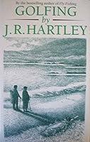 Golfing By J R Hartley