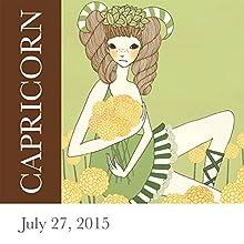 Capricorn: July 27, 2015  by Tali Edut, Ophira Edut Narrated by Lesa Wilson