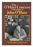 The O'Hara concern: A biography of John O'Hara (0394484460) by Bruccoli, Matthew Joseph