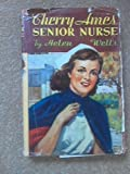 Cherry Ames, senior nurse (Cherry Ames nurse stories) (1299837573) by Wells, Helen