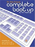 Complete Boot Up: Everything you need to know to get the best out of your PC