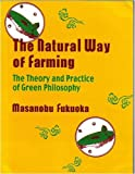 Natural Way of Farming by Fukuoka, Masanobu (1985) Paperback