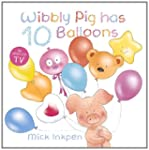 Wibbly Pig Has Ten Balloons