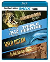 3-D Triple Feature: Dinosaurs Alive! / Wild Ocean / Mummies (IMAX) [Blu-ray] by IMAGE ENTERTAINMENT