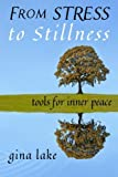 img - for From Stress to Stillness: Tools for Inner Peace book / textbook / text book