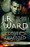 J. R. Ward Lover Awakened: Number 3 in series (Black Dagger Brotherhood)