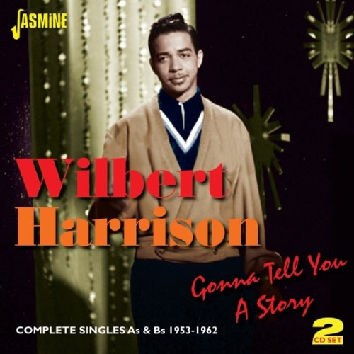 Wilbert Harrison - Gonna Tell You A Story - Complete Singles As & Bs 1953-1962 - Zortam Music