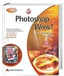 Photoshop Wow!: The Photoshop 7 Wow!...