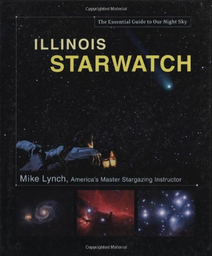 Illinois Starwatch: The Essential Guide To Our Night Sky