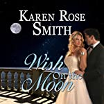 Wish on the Moon: Finding Mr. Right, Book 8 (       UNABRIDGED) by Karen Rose Smith Narrated by Jeff Bower