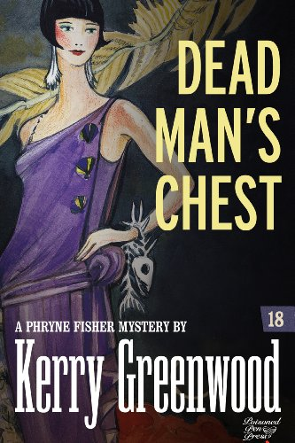 Kerry Greenwood - Dead Man's Chest: Phryne Fisher #18 (Phryne Fisher Mysteries)