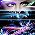 Energy Vampires: How to Deal with Negative People | Jennifer O'Neill