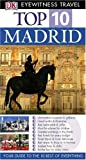 Madrid (DK Eyewitness Top 10 Travel Guide) (French Edition) (140530801X) by Rice, Christopher