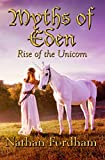 Myths of Eden: Rise of the Unicorn