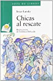 Chicas Al Rescate (Cuentos, Mitos Y Libros-Regalo) (Spanish Edition)