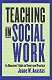 img - for Teaching in Social Work: An Educators' Guide to Theory and Practice by Anastas Jeane W. (2010-04-22) Paperback book / textbook / text book