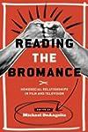 Reading the Bromance: Homosocial Rela...
