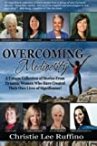 img - for Overcoming Mediocrity: A Unique Collection of Stories From Dynamic Women Who Have Created Their Own Lives of Significance! (Volume 1) book / textbook / text book