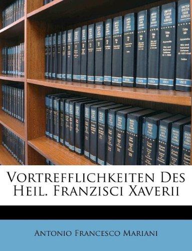 Vortrefflichkeiten Des Heil. Franzisci Xaverii