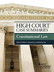 High Court Case Summaries, Constitutional Law (Keyed to Sullivan18th)