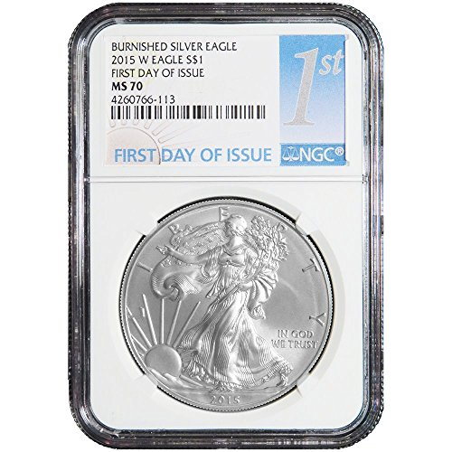 2015 W Burnished $1 American Silver Eagle NGC MS70 First Day of Issue 1st Label MS70 NGC