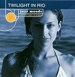 Jazz Moods: Twilight In Rio
