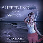 Suffering of a Witch: The Savannah Coven Series Book 7 | Suza Kates