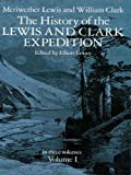 img - for The History of the Lewis and Clark Expedition, Vol. 1 book / textbook / text book