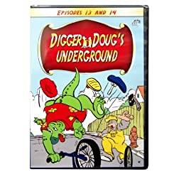 Digger Doug's Underground / Episodes 13 & 14